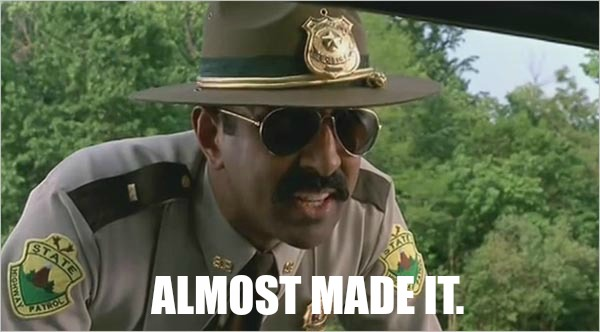 Super Troopers Almost Made It