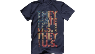This 'They Hate Us 'Cuz They Ain't Us' Shirt Pretty Much Sums Up The World