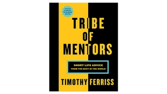 'Tribe of Mentors' Is A Collection Of Life And Business Advice From The Most Successful People On Earth