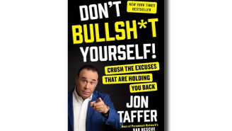 Jon Taffer's New Book Will Rescue People From Their Bullsh*t Excuses