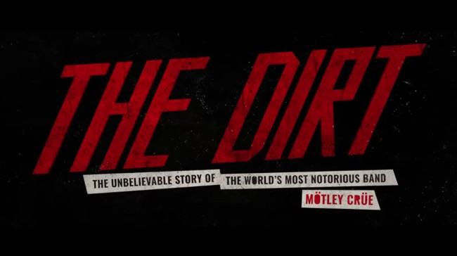 Trailer For The Upcoming Netflix Biopic Of Motley Crue The Dirt