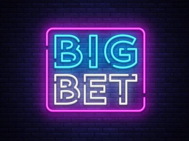 big bet sign gambling