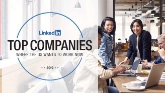 The 2019 LinkedIn Top Companies List Reveals The 50 Best Places To Work In America