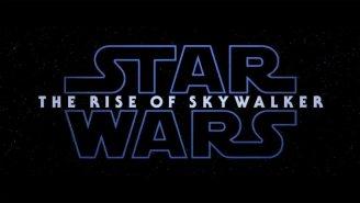 'Star Wars: Episode IX' Title Revealed: 'The Rise of Skywalker' – WATCH The Teaser Trailer!