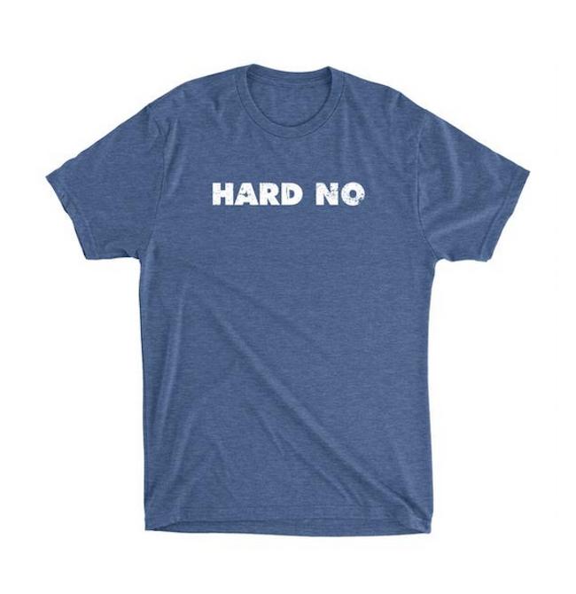 Hard No tee