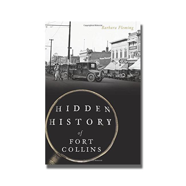 Hidden History of Fort Collins