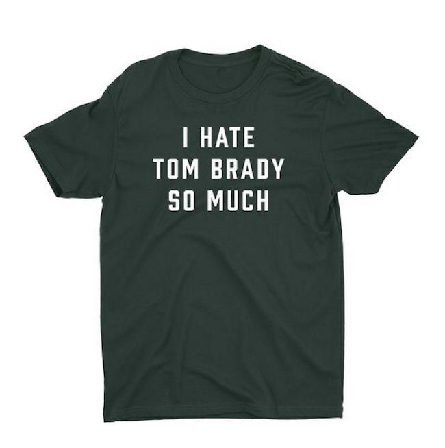 I hate tom brady