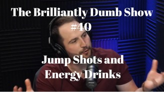 The Brilliantly Dumb Show Ep. 40: Jump Shots And Energy Drinks