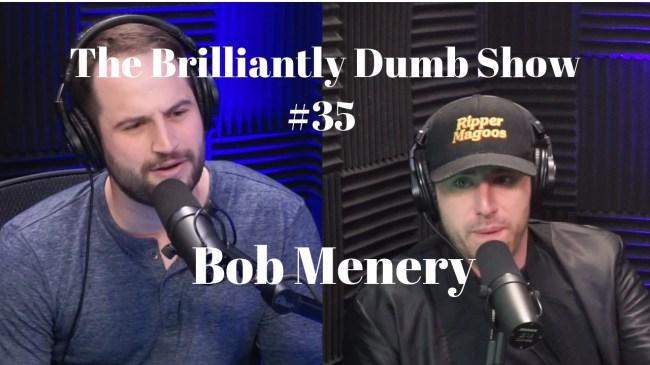 brilliantly dumb show bob menery