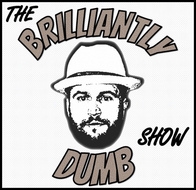 brilliantly dumb show podcast