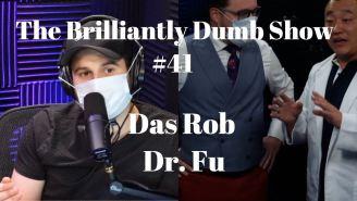 The Brilliantly Dumb Show Ep. 41: The Flu Vs. Dr. Fu