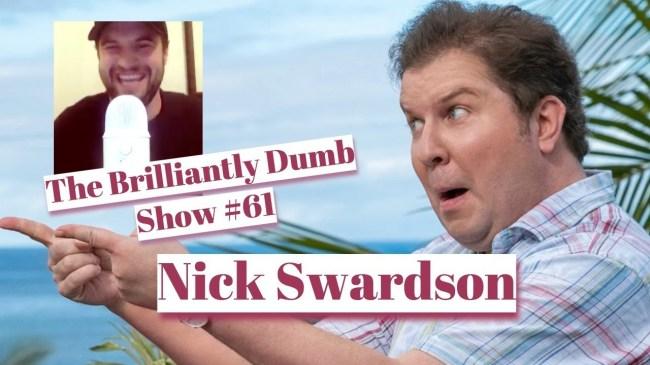 nick swardson brilliantly dumb show podcast