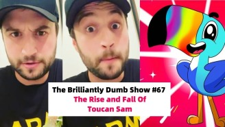 Toucan Sam's Makeover And A Unique Trip To The Dentist On The Brilliantly Dumb Show Ep. 67