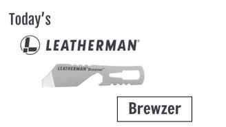 Today's Leatherman: Brewzer