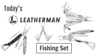 Today's Leatherman: Fishing Set