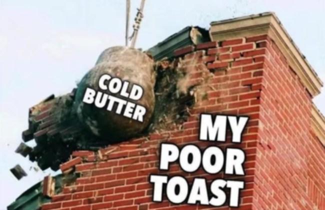 50 best memes butter toast breakfast