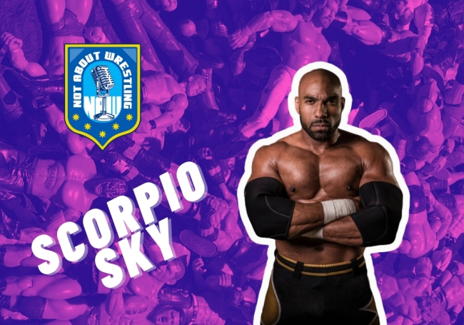 Scorpio Sky Not About Wrestling