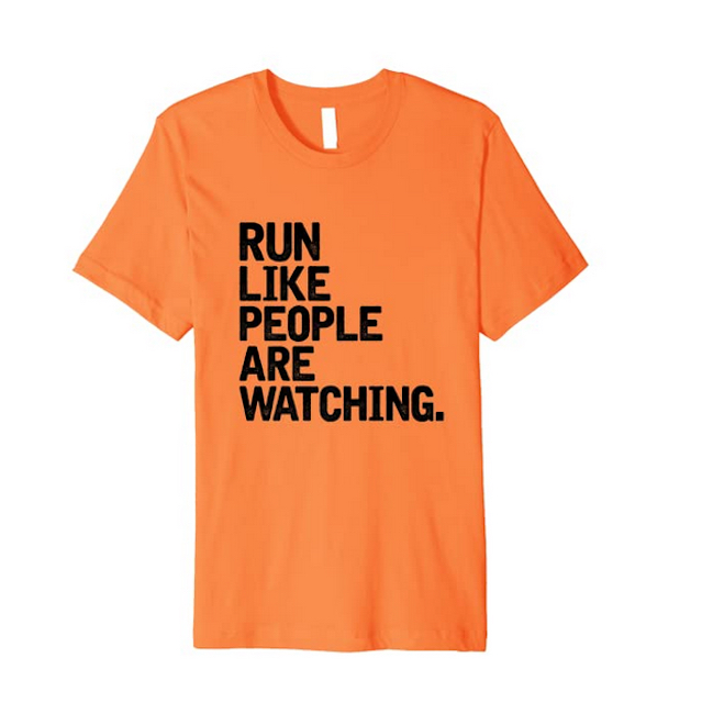Run Like People Are Watching Shirt